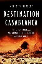 Destination Casablanca: Exile, Espionage,…