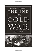 The End of the Cold War: 1985-1991 by Robert…