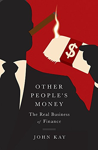 other-peoples-money-the-real-business-of-finance