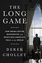 The Long Game: How Obama Defied Washington…