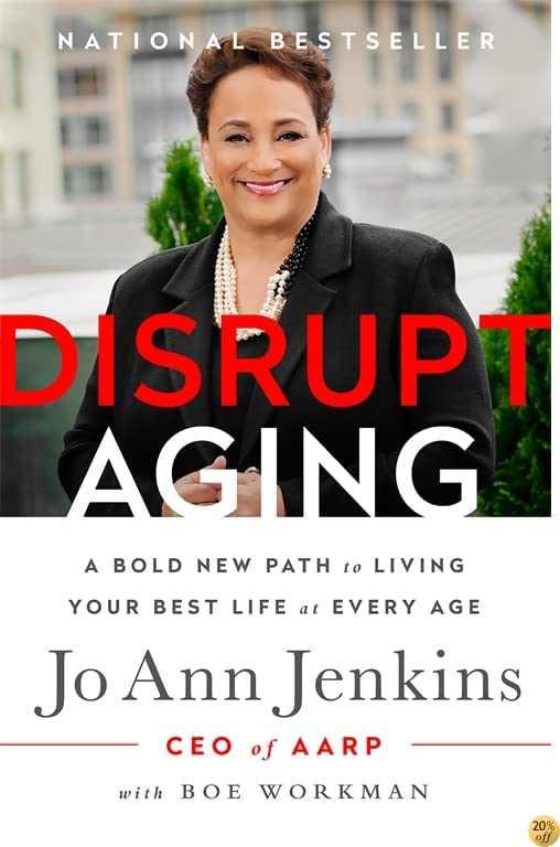 TDisrupt Aging: A Bold New Path to Living Your Best Life at Every Age