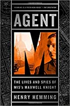 Agent M: The Lives and Spies of MI5's…