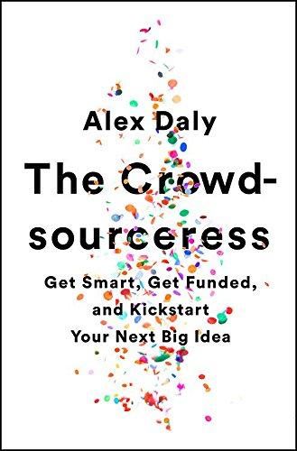 the-crowdsourceress-get-smart-get-funded-and-kickstart-your-next-big-idea