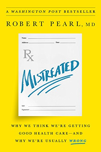 mistreated-why-we-think-were-getting-good-health-careand-why-were-usually-wrong