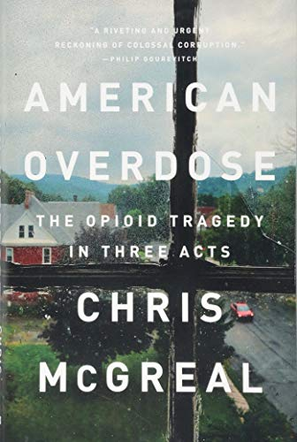 american-overdose-the-opioid-tragedy-in-three-acts