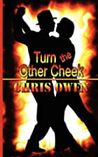 Turn the Other Cheek by Chris Owen
