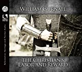 Gurnall, William: The Christian's Labor and Reward