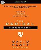 The Radical Question by Platt David/ James…