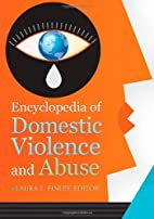 Encyclopedia of domestic violence and abuse…