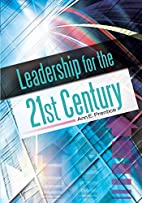 Leadership for the 21st Century by Ann E.…