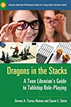 Dragons in the Stacks: A Teen Librarian's…