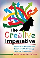 The Creative Imperative: School Librarians…