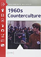 1960s counterculture : documents decoded by…