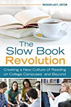 The Slow Book Revolution: Creating a New…