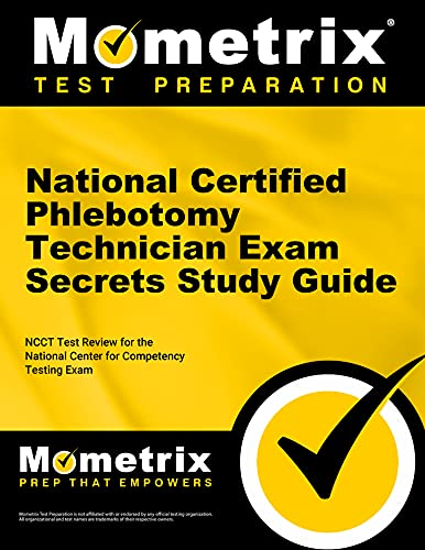 national-certified-phlebotomy-technician-exam-secrets-study-guide-ncct-test-review-for-the-national-center-for-competency-testing-exam