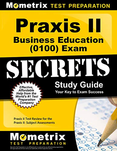 praxis-ii-business-education-0100-exam-secrets-study-guide-praxis-ii-test-review-for-the-praxis-ii-subject-assessments-mometrix-secrets-study-guides