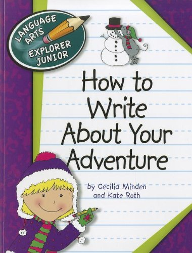 how-to-write-about-your-adventure-language-arts-explorer-junior