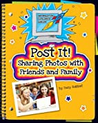 Post It!: Sharing Photos with Friends and…