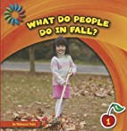 What Do People Do In Fall by Rebecca Felix