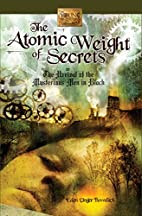 The Atomic Weight of Secrets or The Arrival…