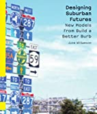 Designing Suburban Futures: New Models from…