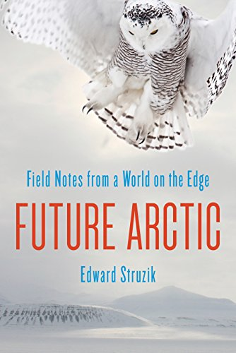 future-arctic-field-notes-from-a-world-on-the-edge