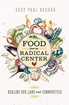Food from the Radical Center: Healing Our…