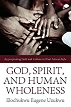 God, Spirit, and Human Wholeness:…