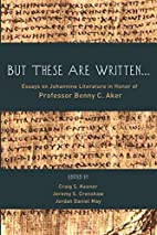 But These Are Written . . .: Essays on…
