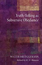 Truth-Telling as Subversive Obedience by…