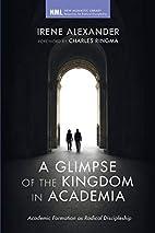 A Glimpse of the Kingdom in Academia:…