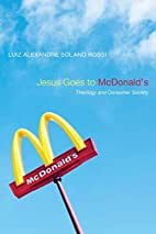 Jesus Goes to McDonald's: Theology and…