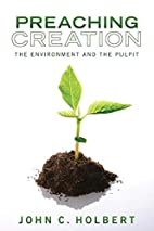 Preaching Creation: The Environment and the…