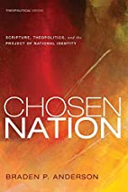 Chosen Nation: Scripture, Theopolitics, and…