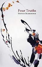 Four Truths by Steven Schroeder