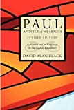 Black, David Alan: Paul, Apostle of Weakness: Astheneia and Its Cognates in the Pauline Literature, Revised Edition