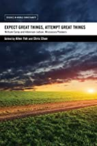 Expect Great Things, Attempt Great Things:…