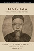 Liang A-Fa: China's First Preacher,…