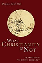 What Christianity Is Not: An Exercise in…