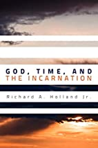 God, Time, and the Incarnation: by Richard…