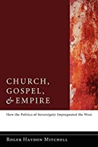 Church, gospel, and empire : how the…