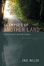 Glimpses of Another Land: Political Hopes,…
