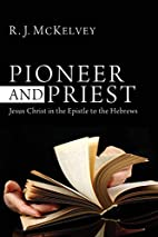 Pioneer and Priest: Jesus Christ in the…