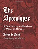 Smith, Robert H.: The Apocalypse: A Commentary on Revelation in Words and Images