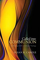 Called into Communion: A Paradigm Shift in…