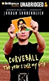 Sonnenblick, Jordan: Curveball: The Year I Lost My Grip