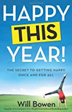 Happy This Year!: The Secret to Getting…