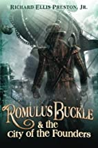 Romulus Buckle & the City of the Founders by…