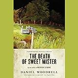 Woodrell, Daniel: The Death of Sweet Mister: A Novel
