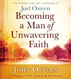 Osteen, John: Becoming a Man of Unwavering Faith